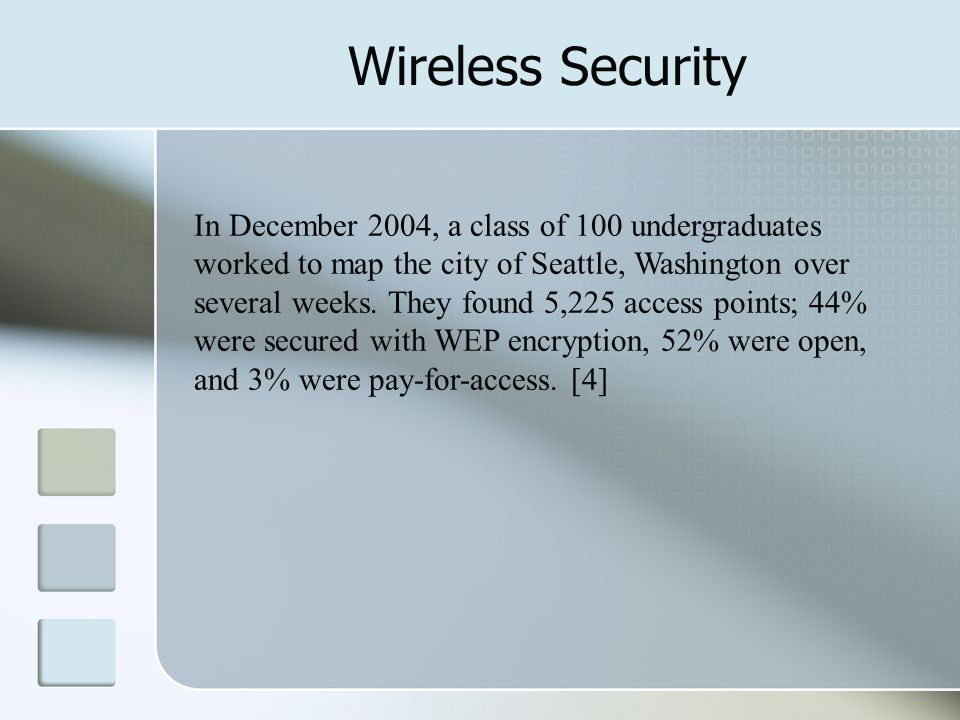 Wireless Security In December 2004, a class of 100 undergraduates worked to map the city of Seattle, Washington over several weeks.