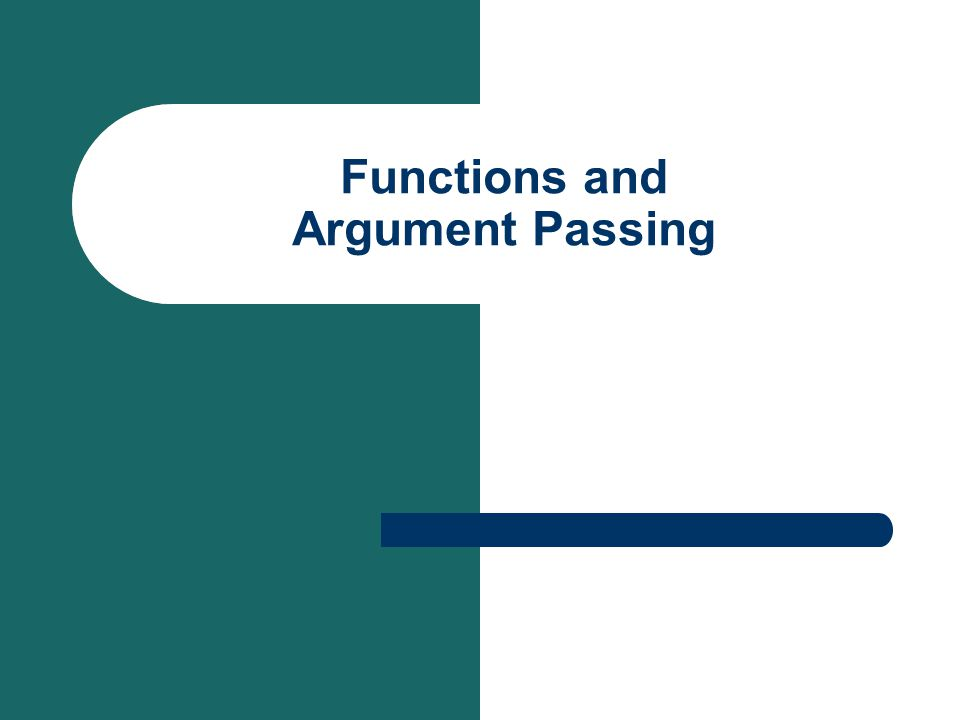 Functions and Argument Passing