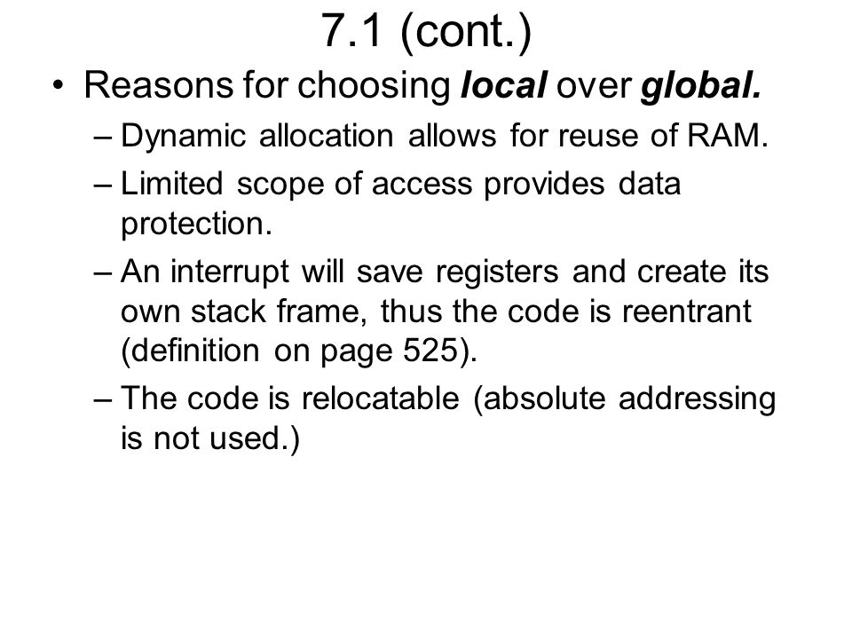 7.1 (cont.) Reasons why local variables are placed on the stack instead of using registers.