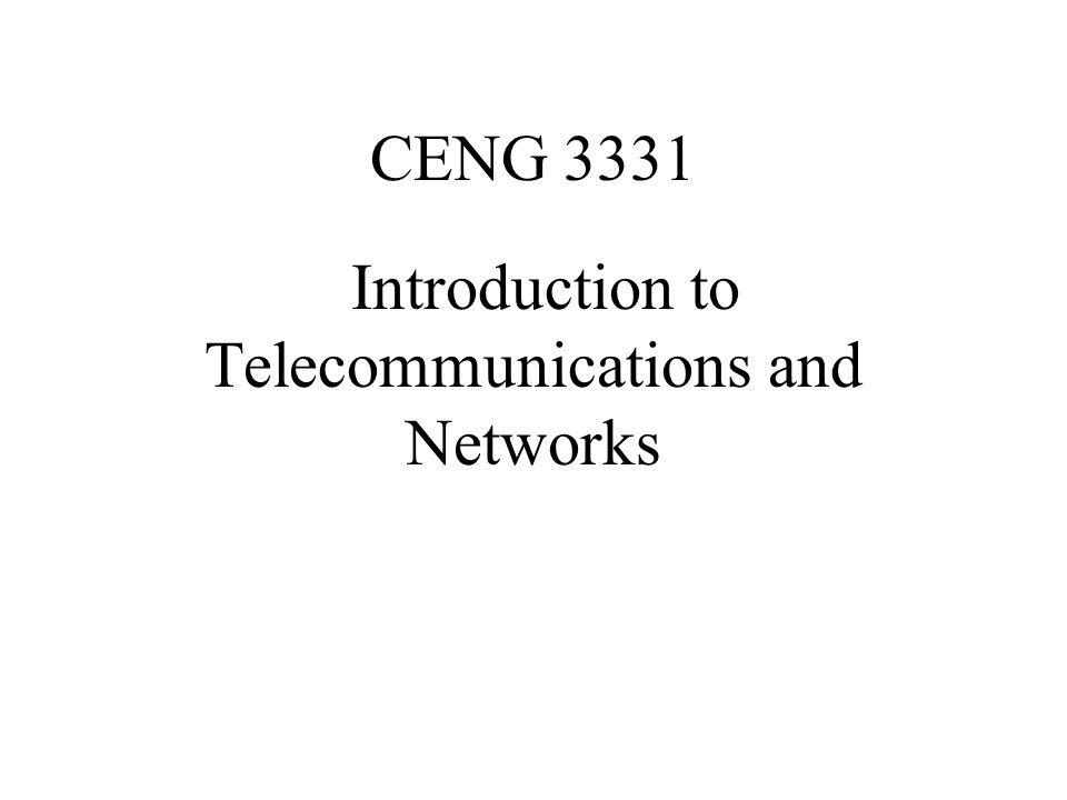 CENG 3331 Introduction to Telecommunications and Networks