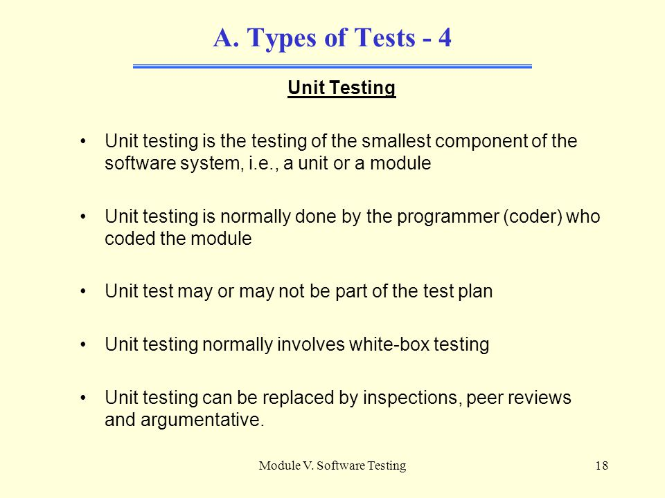 Module V. Software Testing17 A. Types of Tests - 3 X Model (Testing Model)