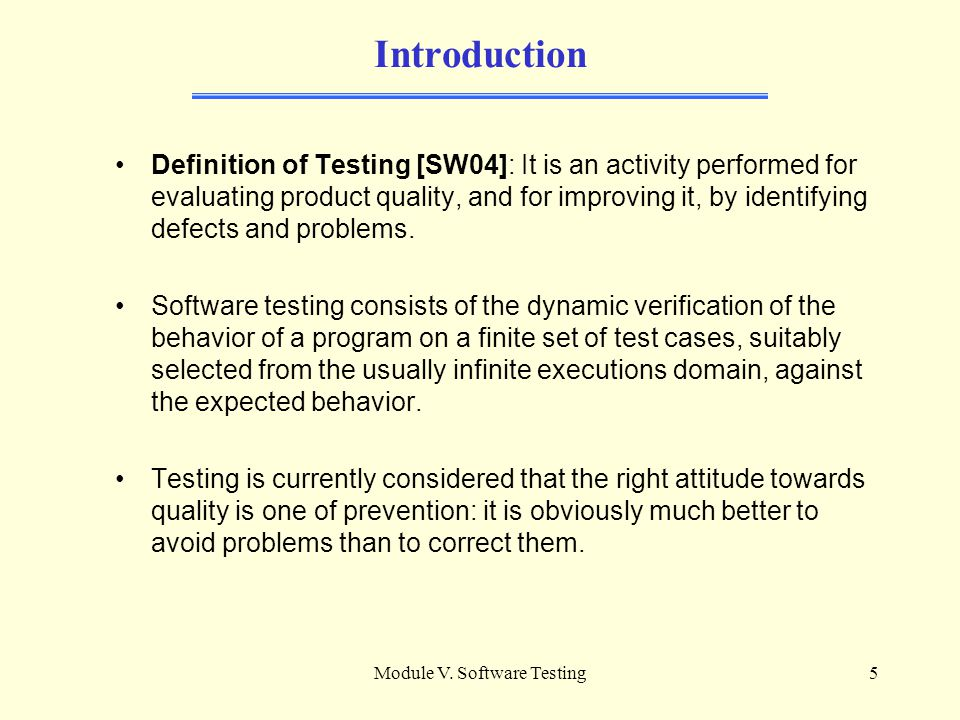 Module V. Software Testing4 Organization The organization of information for each specification topic is as follows: Topic Content Slides - detail the