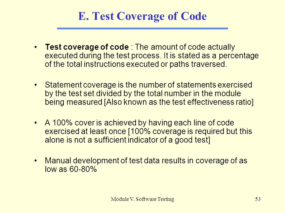 Module V. Software Testing52 D. Quiz An engineer is tasked to verify a software release for a mission critical system. The plan is for the release of