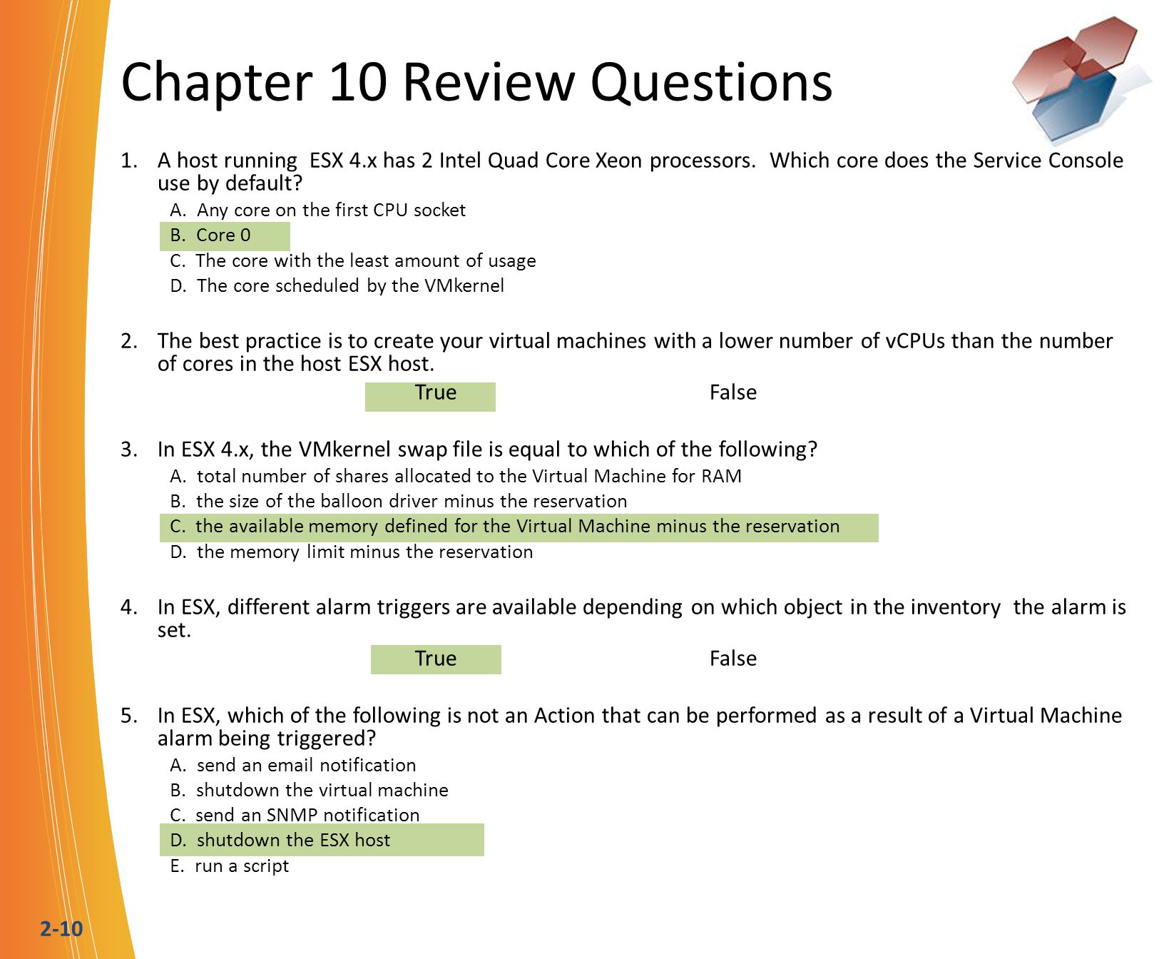 2-10 Chapter 10 Review Questions 1. A host running ESX 4.x has 2 Intel Quad Core Xeon processors.