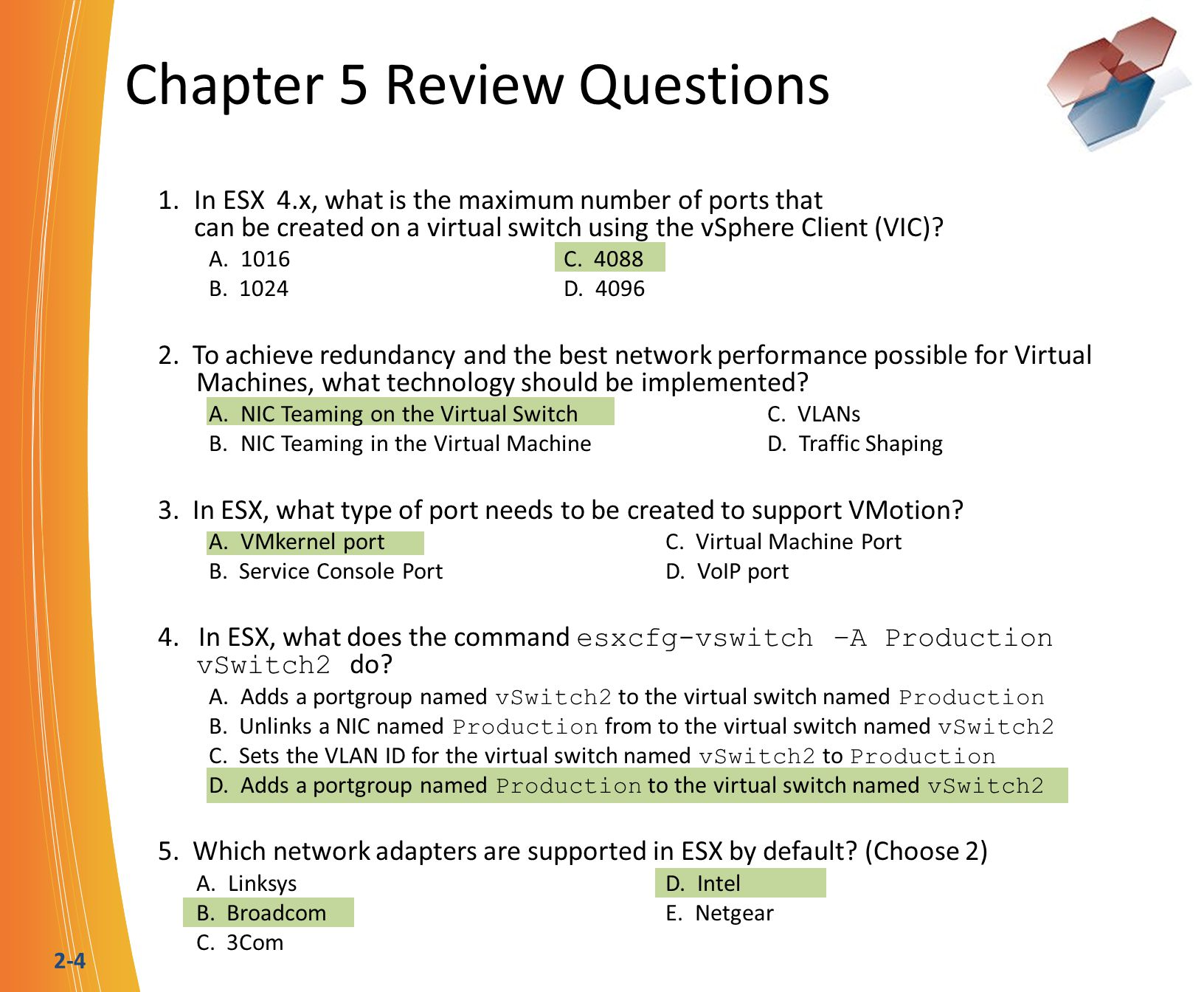 2-15 Chapter 13 Review Questions 1.In vCenter 4.x, HA requires which to function properly.