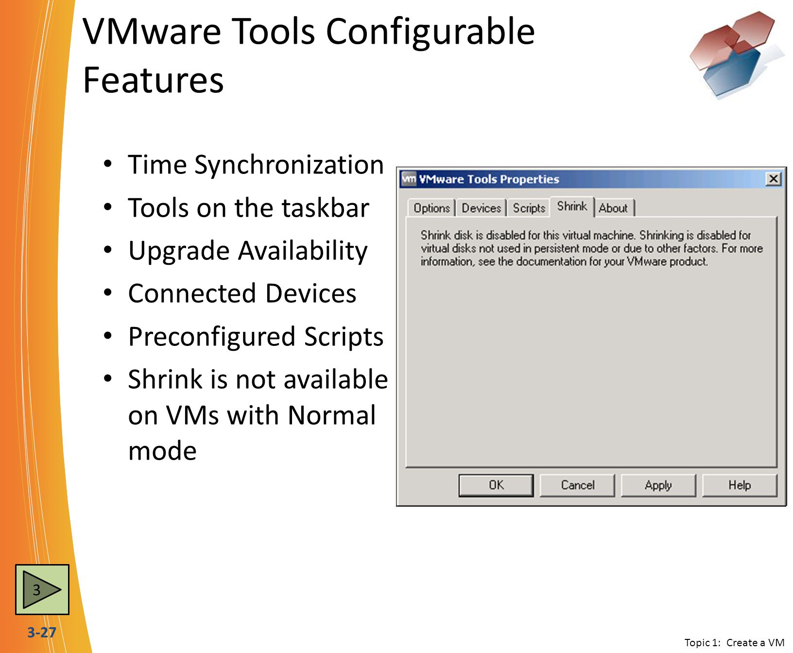 3-27 VMware Tools Configurable Features Time Synchronization Tools on the taskbar Upgrade Availability Connected Devices Preconfigured Scripts Shrink