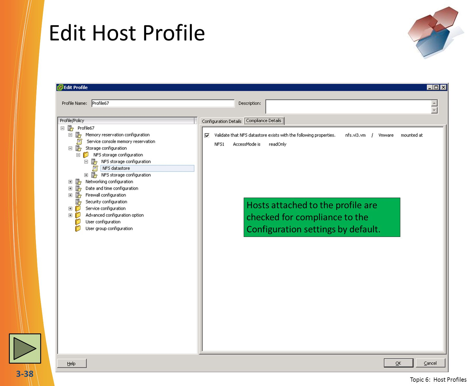 3-38 Edit Host Profile Each configuration option can be set as fixed or to prompt the user for specific settings when the profile is applied such as hostname.