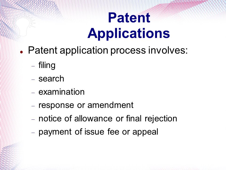 Patent Applications Patent rights do not arise automatically upon conception of an invention  No patent by registered mail Must obtain approval from a government patent examiner in order to obtain enforceable rights Patent application process is costly and time consuming