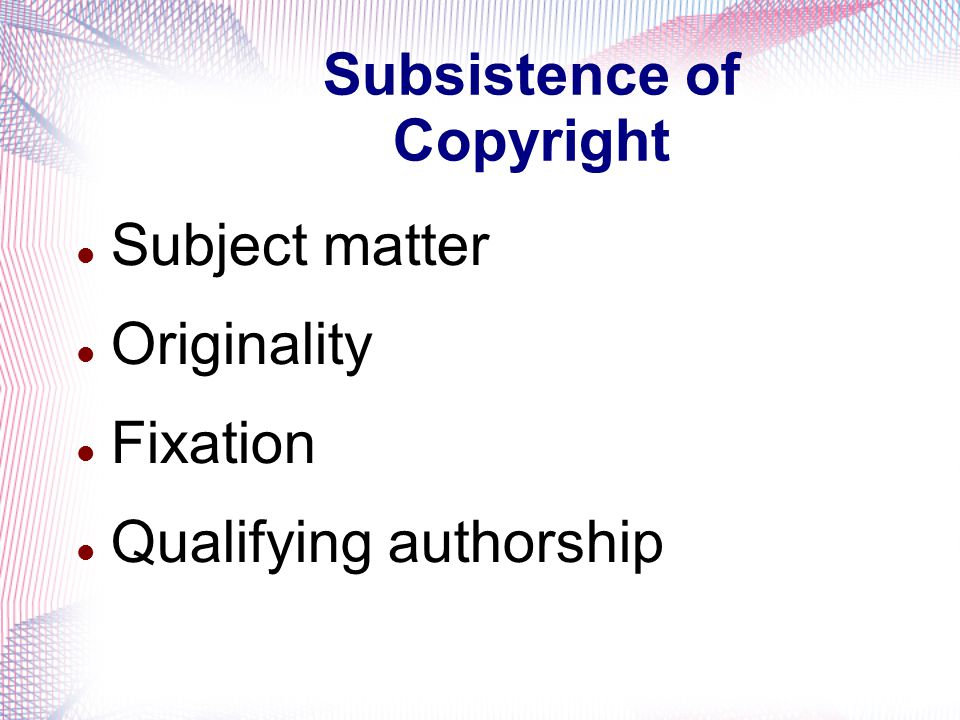 Copyright basics Copyright protects the expression of new ideas, not the ideas themselves Copyright arises automatically in works capable of protection Registration of copyright is optional Copyright is an incorporeal right - a chose in action No copyright in future works