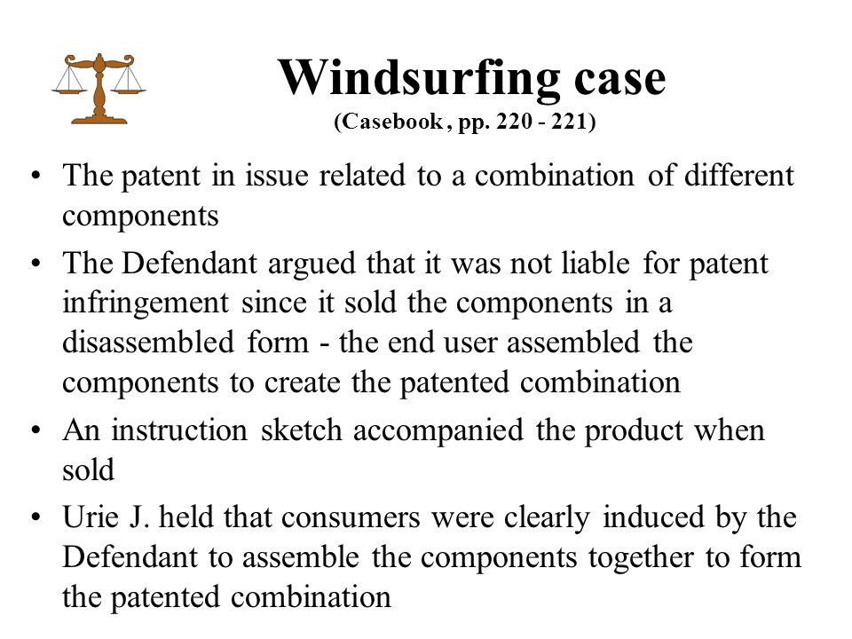 The patent in issue related to a combination of different components The Defendant argued that it was not liable for patent infringement since it sold the components in a disassembled form - the end user assembled the components to create the patented combination An instruction sketch accompanied the product when sold Urie J.