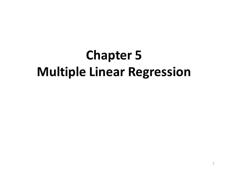 Chapter 5 Multiple Linear Regression 1