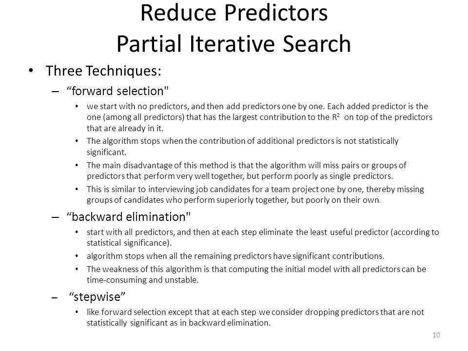 "Reduce Predictors Partial Iterative Search Three Techniques: – ""forward selection"