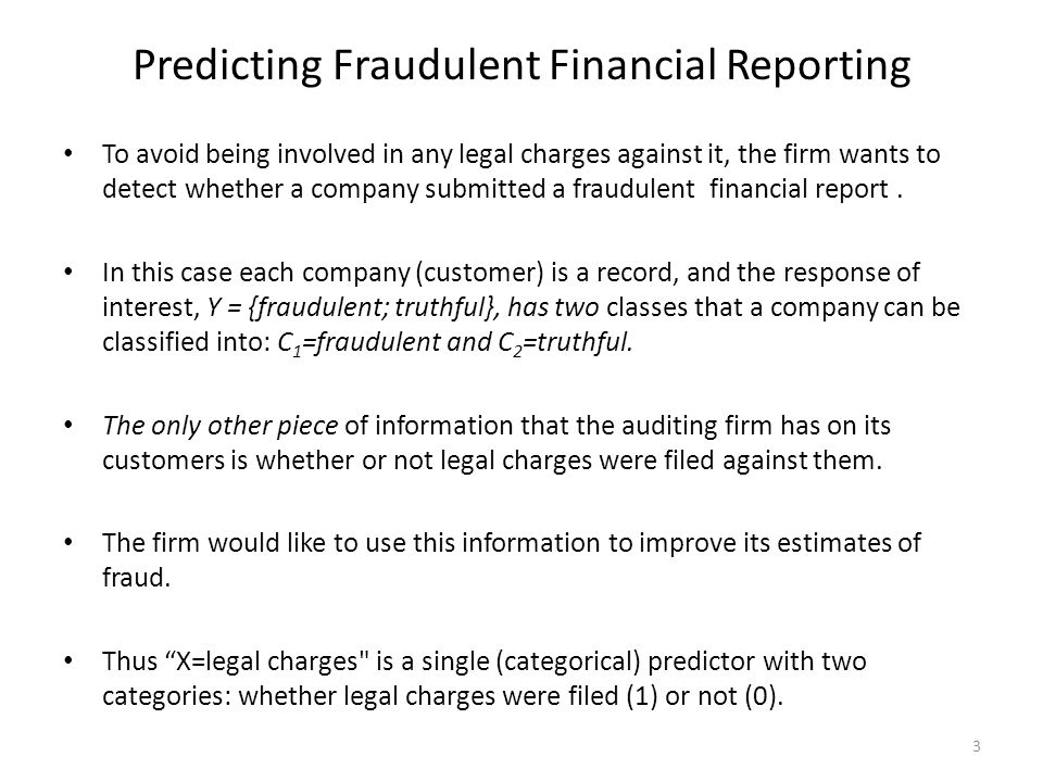 Predicting Fraudulent Financial Reporting To avoid being involved in any legal charges against it, the firm wants to detect whether a company submitte