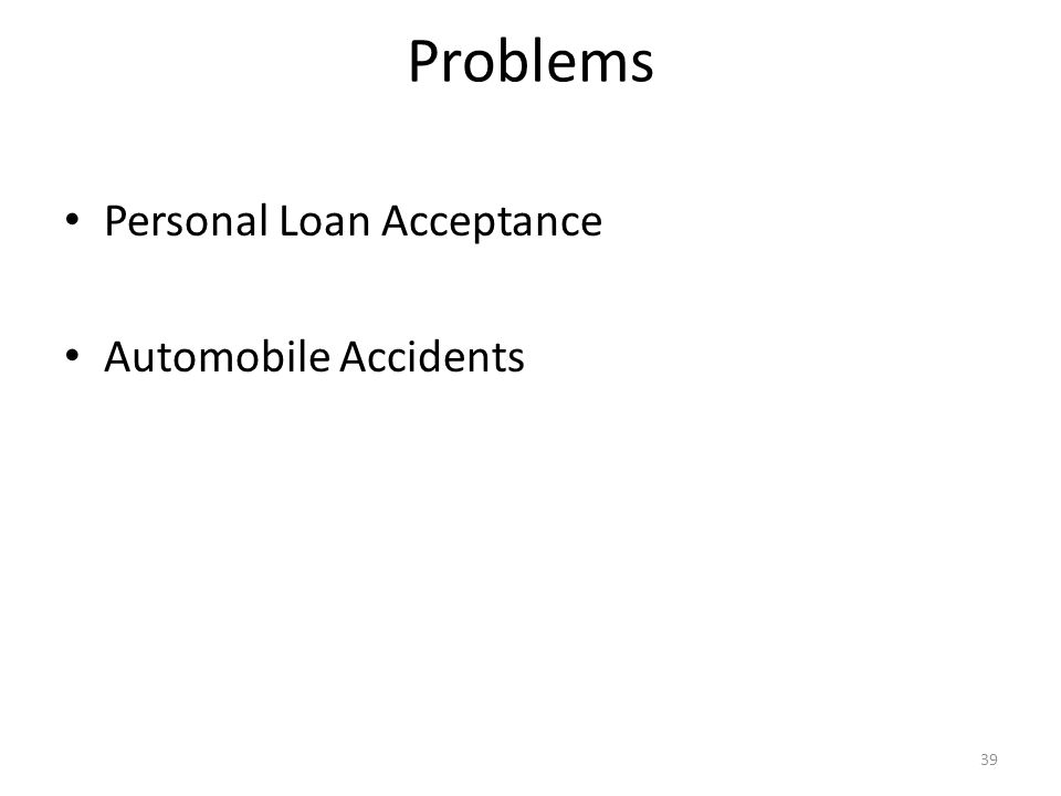 Problems Personal Loan Acceptance Automobile Accidents 39