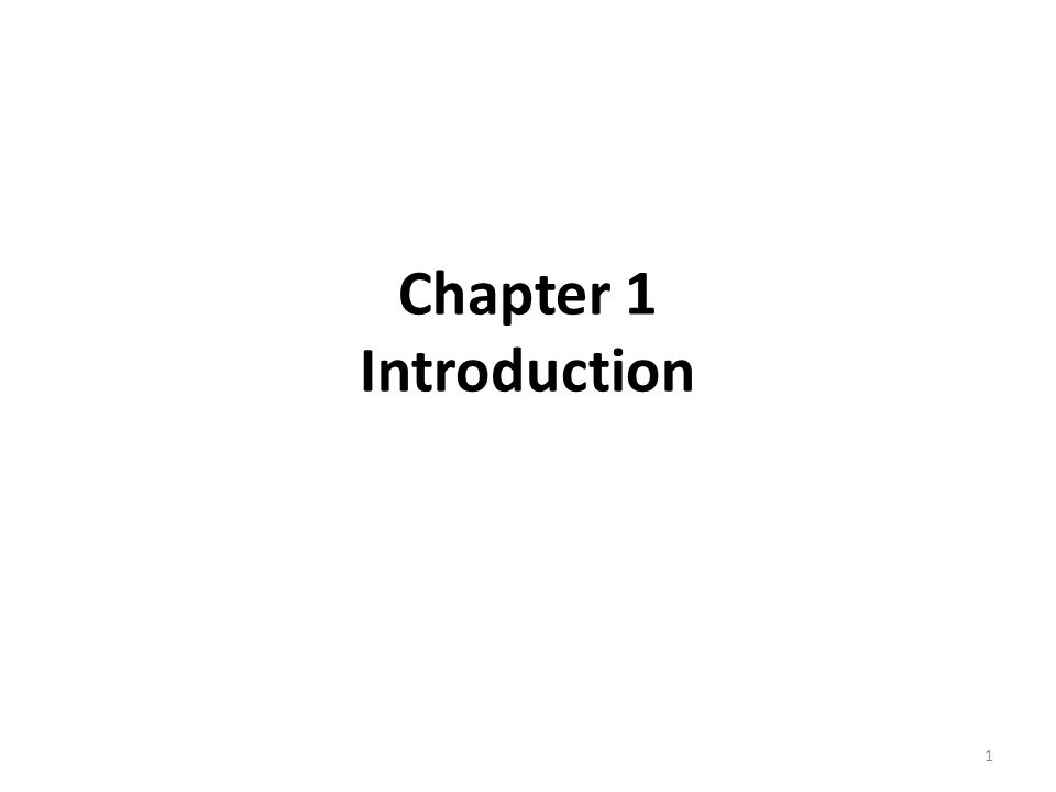 Chapter 1 Introduction 1