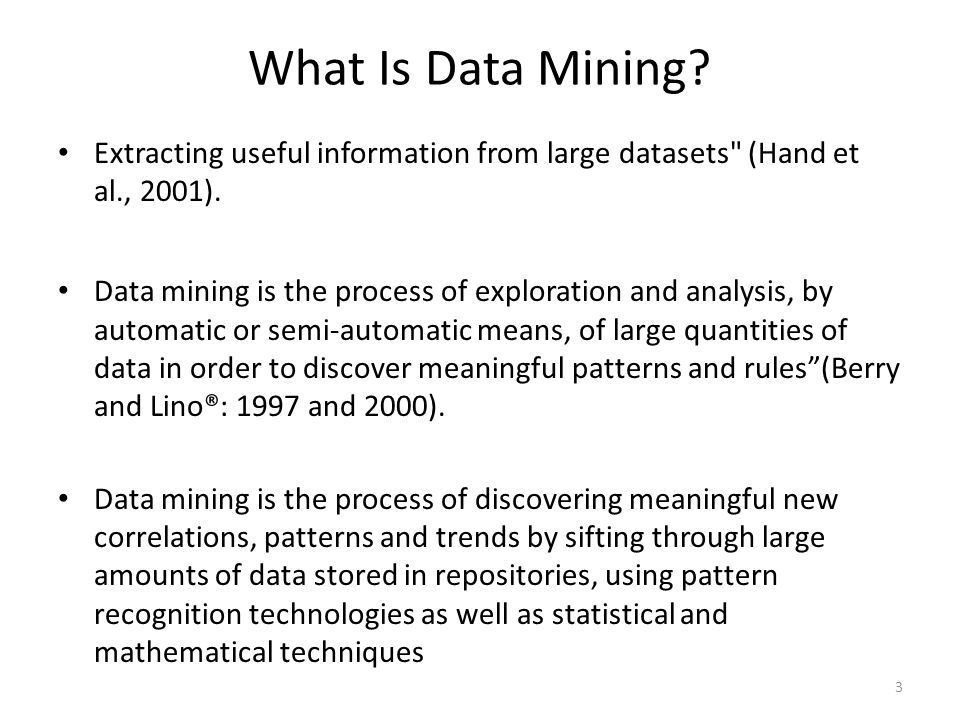What Is Data Mining? Extracting useful information from large datasets