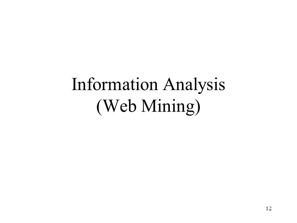 12 Information Analysis (Web Mining)