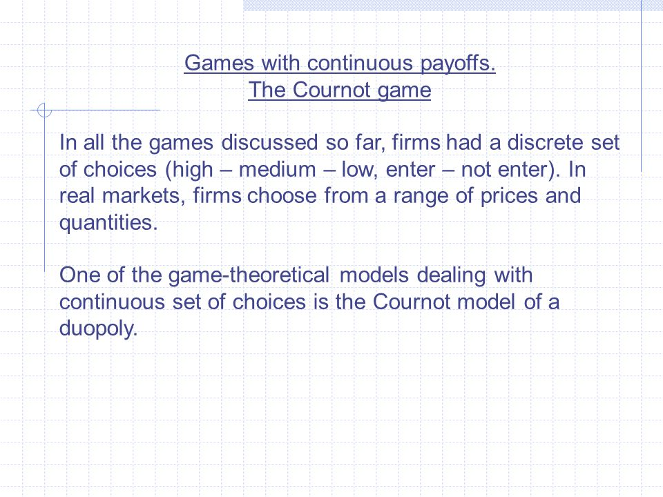 Games with continuous payoffs.