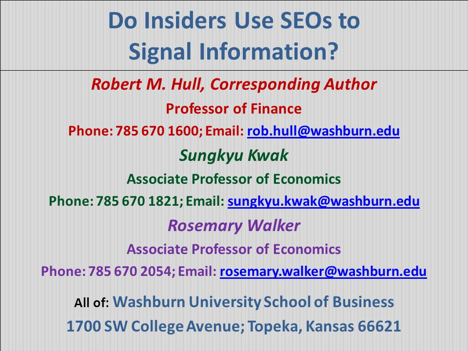 Do Insiders Use SEOs to Signal Information. Robert M.