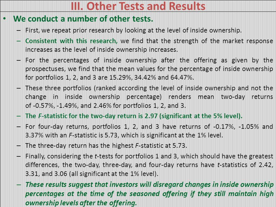 III. Other Tests and Results We conduct a number of other tests. – First, we repeat prior research by looking at the level of inside ownership. – Cons