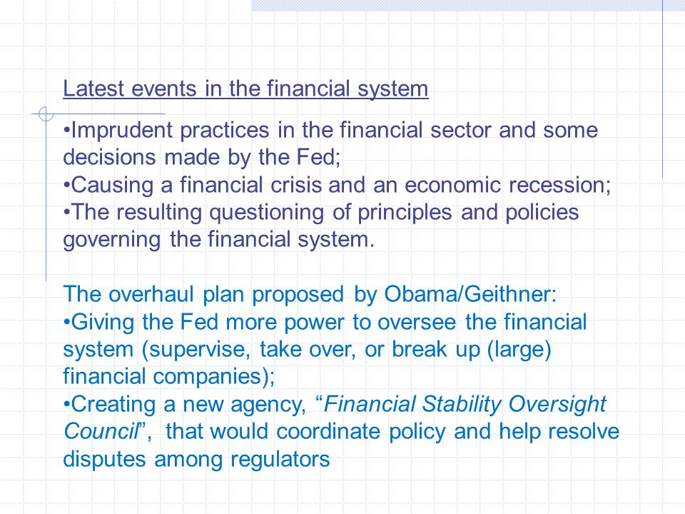 Latest events in the financial system Imprudent practices in the financial sector and some decisions made by the Fed; Causing a financial crisis and a