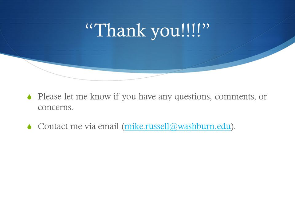 Thank you!!!!  Please let me know if you have any questions, comments, or concerns.