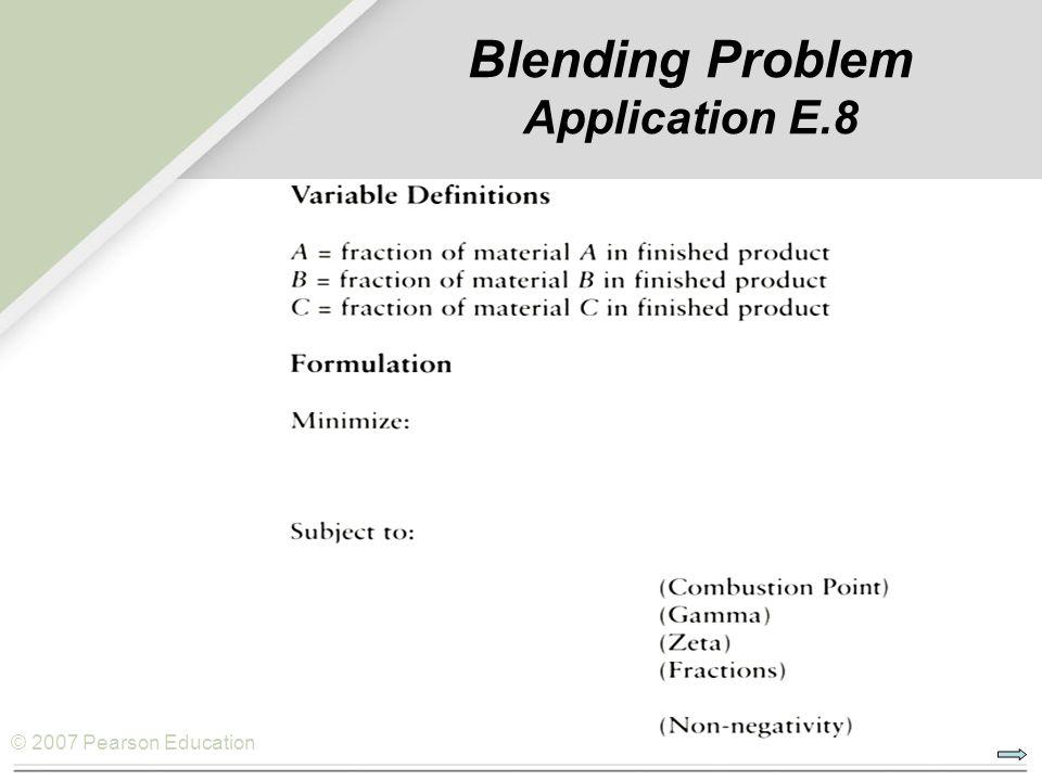 © 2007 Pearson Education Blending Problem Application E.8