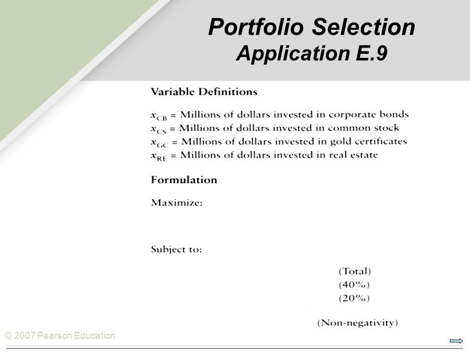 © 2007 Pearson Education Portfolio Selection Application E.9