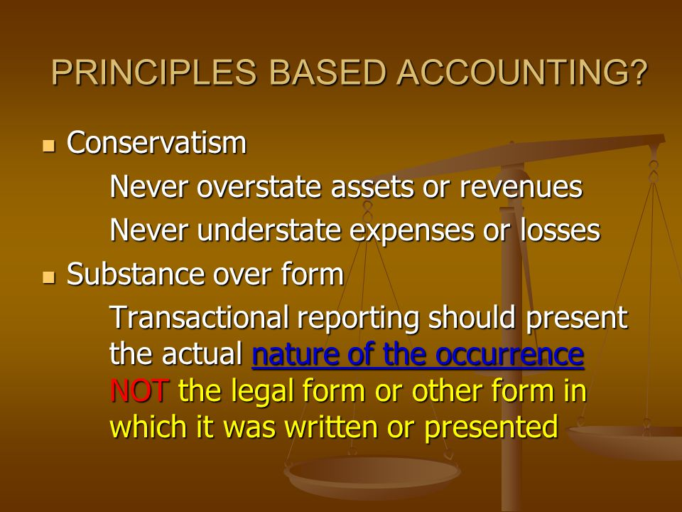 PRINCIPLES BASED ACCOUNTING.