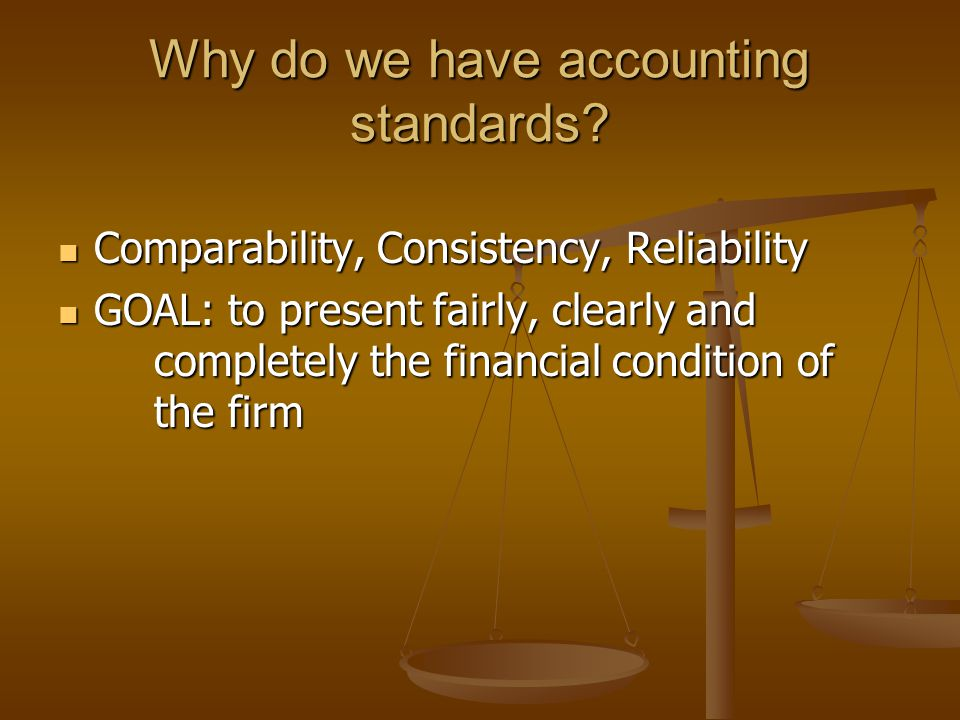 Why do we have accounting standards.