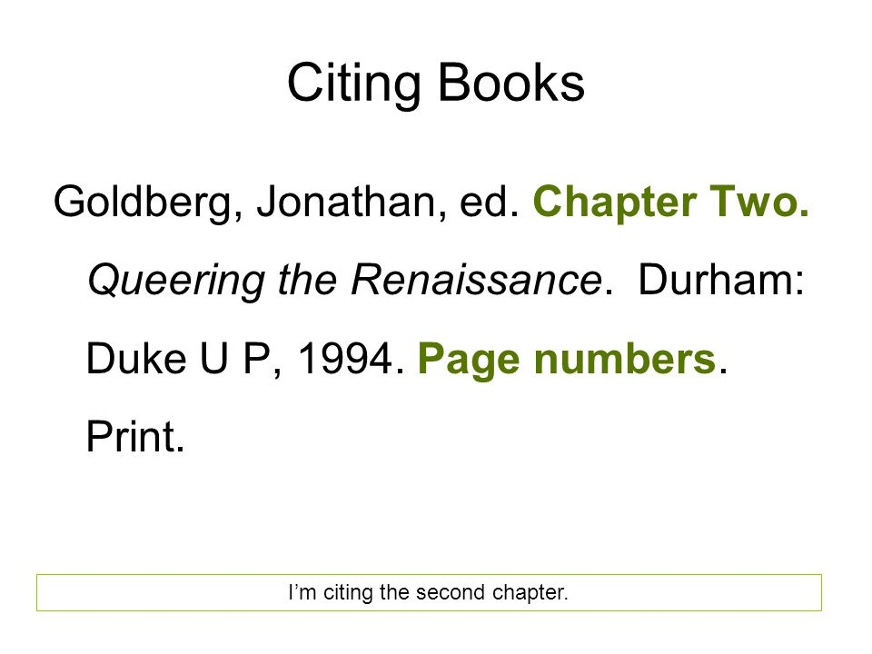 Citing Books Goldberg, Jonathan, ed. Chapter Two.