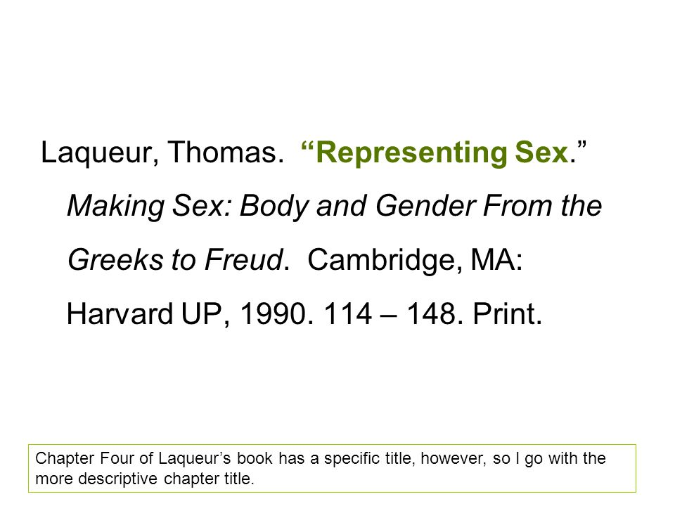 Laqueur, Thomas. Representing Sex. Making Sex: Body and Gender From the Greeks to Freud.