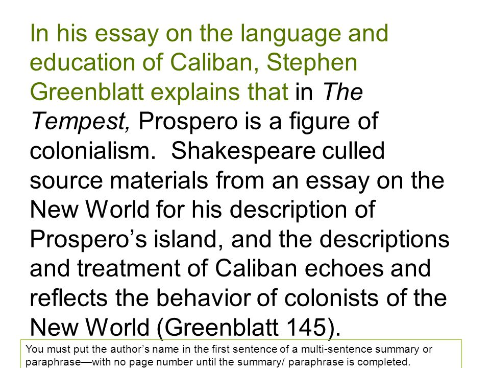 In his essay on the language and education of Caliban, Stephen Greenblatt explains that in The Tempest, Prospero is a figure of colonialism.