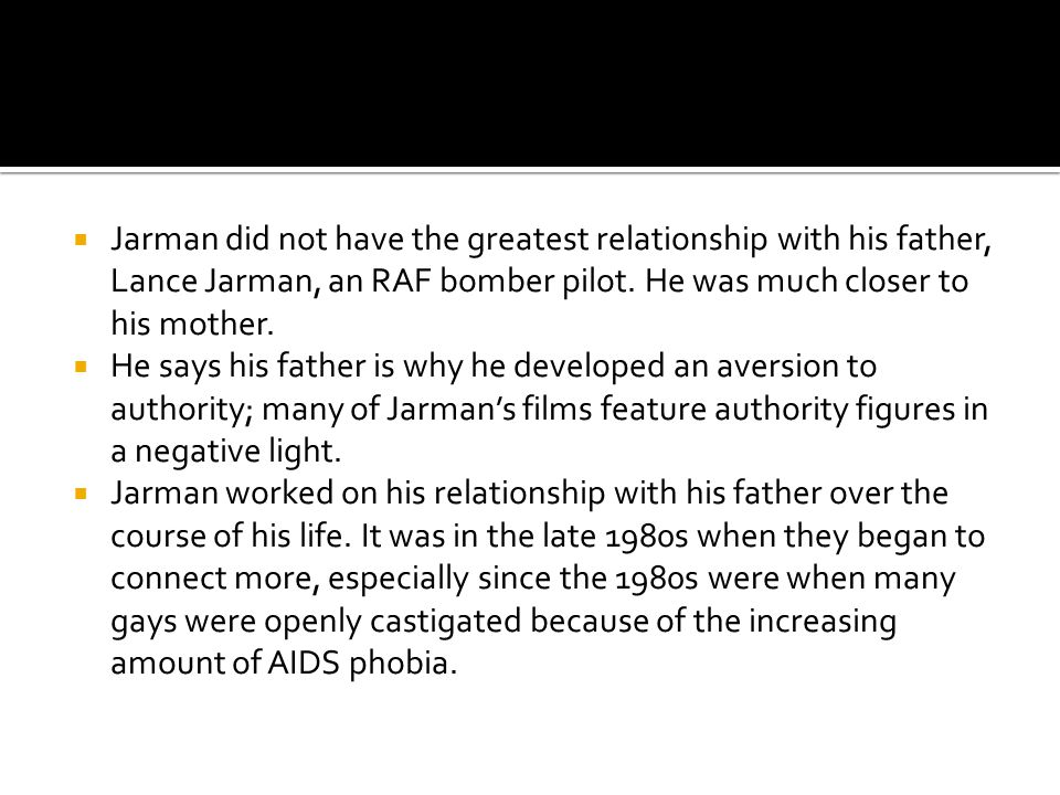 Jarman did not have the greatest relationship with his father, Lance Jarman, an RAF bomber pilot.