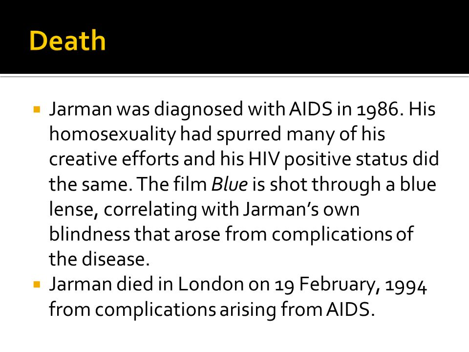  Jarman was diagnosed with AIDS in 1986.