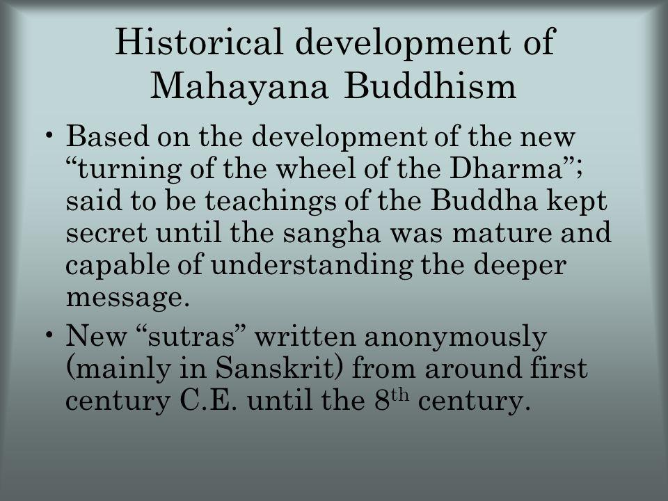 "Historical development of Mahayana Buddhism Based on the development of the new ""turning of the wheel of the Dharma""; said to be teachings of the Budd"