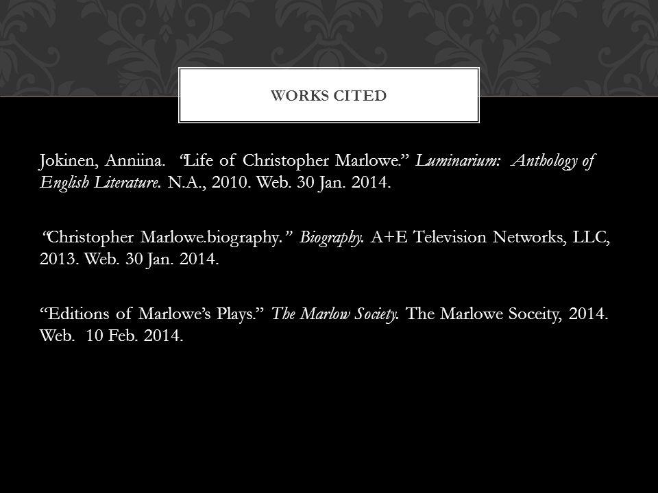 Jokinen, Anniina. Life of Christopher Marlowe. Luminarium: Anthology of English Literature.