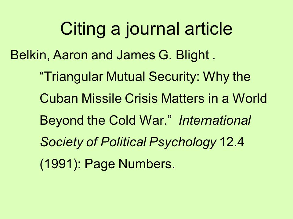 Citing a journal article Belkin, Aaron and James G.