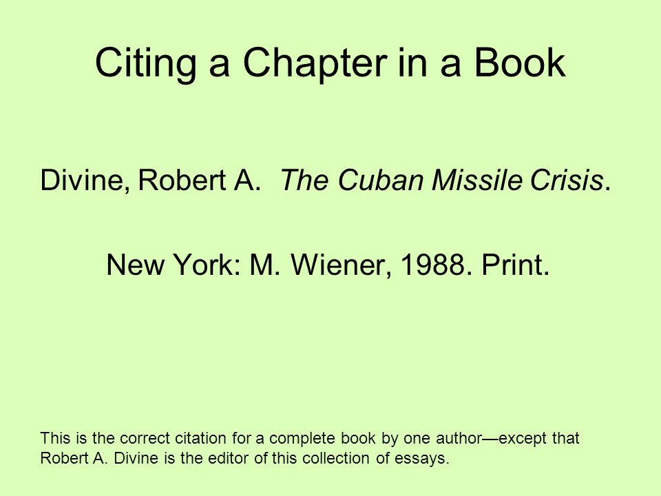 Citing a Chapter in a Book Divine, Robert A. The Cuban Missile Crisis.
