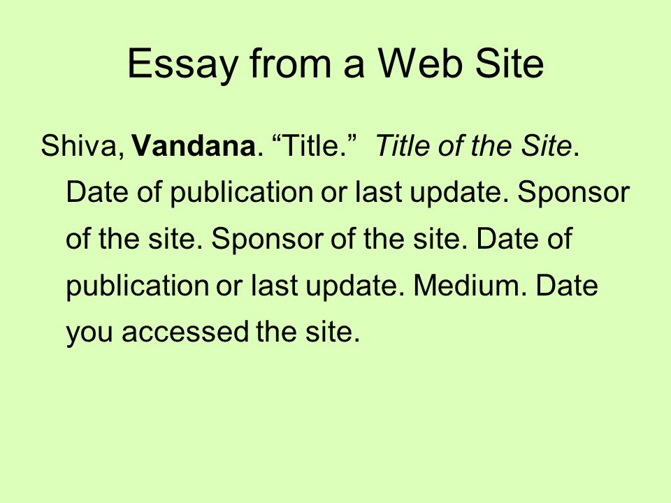 Essay from a Web Site Shiva, Vandana. Title. Title of the Site.