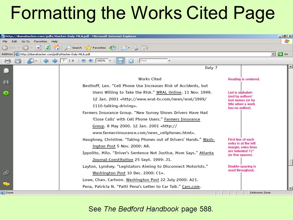 See The Bedford Handbook page 588. Formatting the Works Cited Page