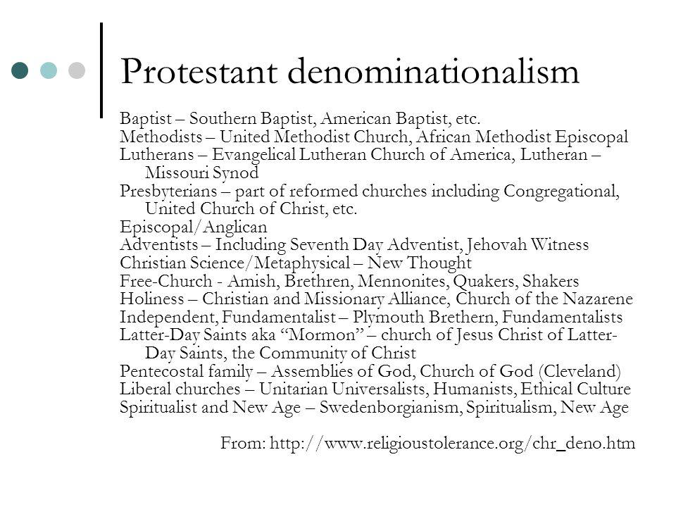 Protestant denominationalism Baptist – Southern Baptist, American Baptist, etc.