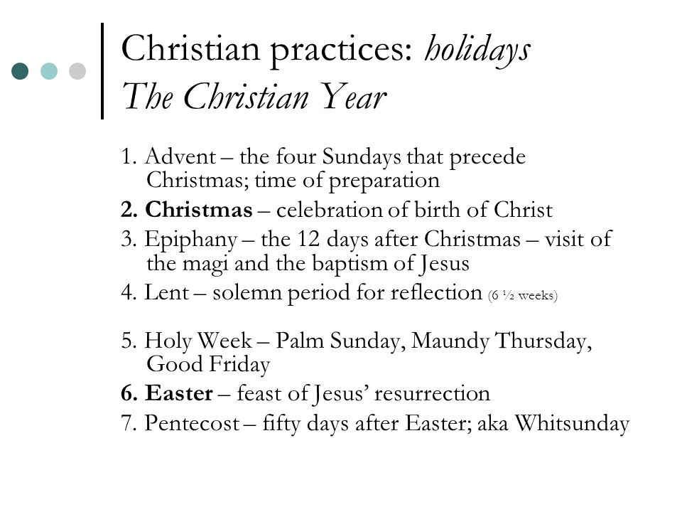 Christian practices: holidays The Christian Year 1.