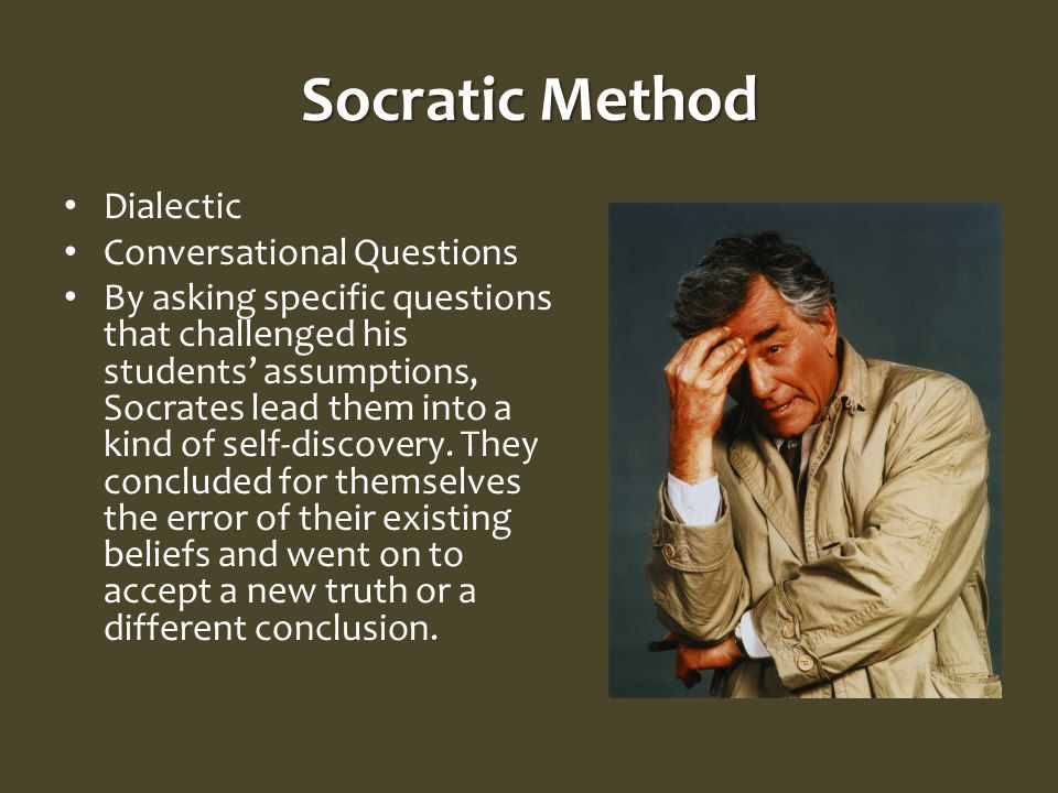 Socratic Method Dialectic Conversational Questions By asking specific questions that challenged his students' assumptions, Socrates lead them into a kind of self-discovery.
