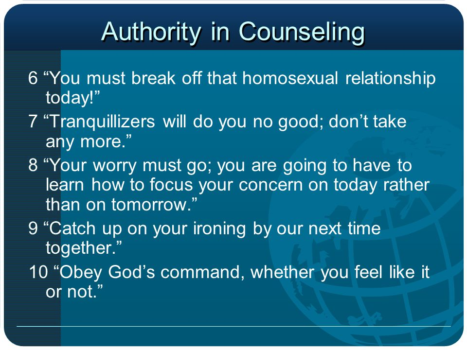 "Authority in Counseling 6 ""You must break off that homosexual relationship today!"" 7 ""Tranquillizers will do you no good; don't take any more."" 8 ""You"