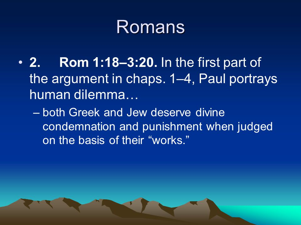 Romans 11:25–32 Paul reveals an eschatological mystery (11:25).