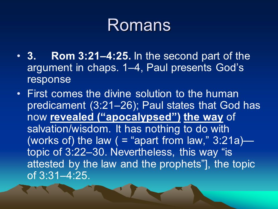 Romans 3. Rom 3:21–4:25. In the second part of the argument in chaps.