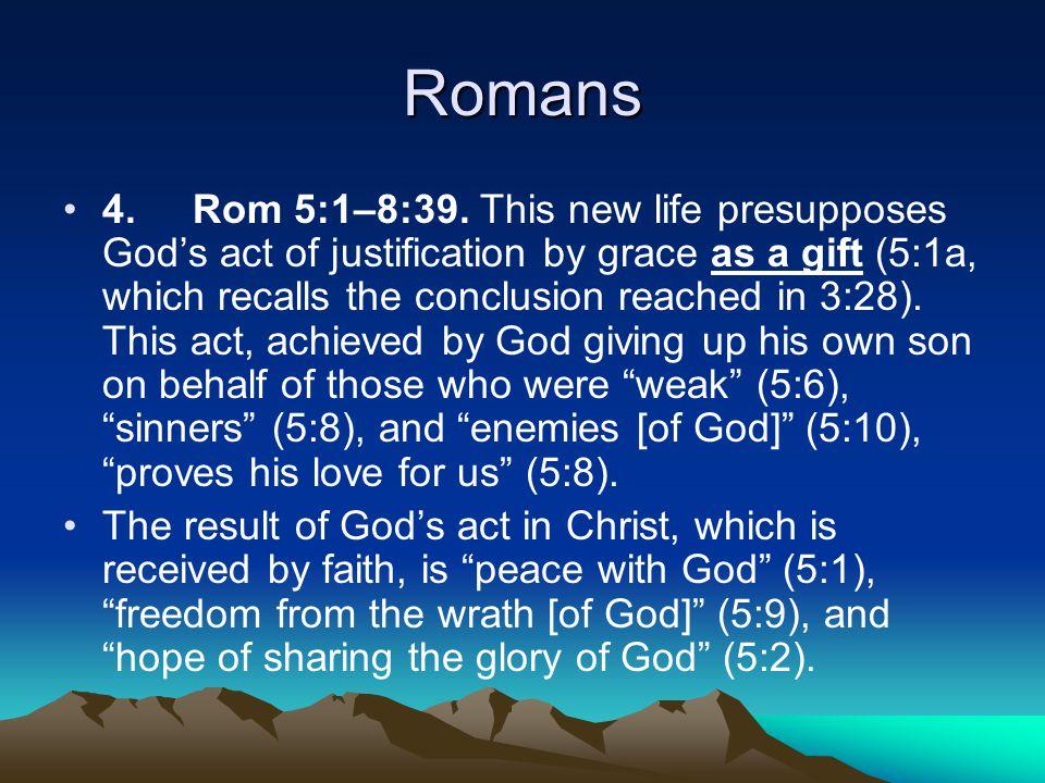Romans 4. Rom 5:1–8:39.