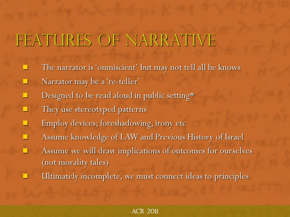ACR 2011 Ten Principles: OT Narratives 6. We are not always told the end of the story – whether what happened is good or bad – but we are expected to