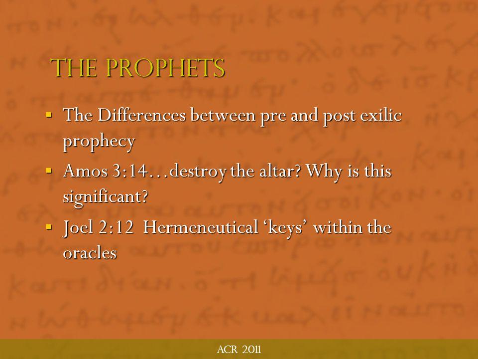 ACR 2011 The Prophets  Major Oracle Sub-Types  THE LAWSUIT: Isaiah 3:13-26  WOE ORACLE: Habakkuk 2:6-8  ENACTMENT PROPHECY: Isaiah 20, Ezekiel 4:1-4  MESSENGER SPEECH: thus saith the Lord